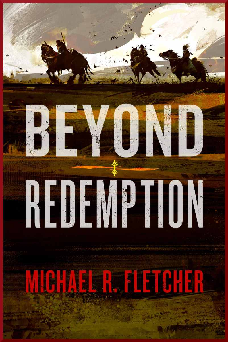 Guest blog: A Wandering Ramble By Michael R. Fletcher, author of Beyond Redemption.