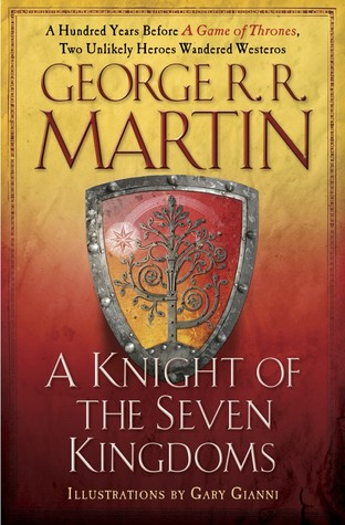 Book Review: A Knight of the Seven Kingdoms (The Tales of Dunk and Egg #1-3) by George R.R.Martin